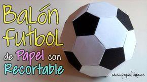 Manualidades en papel: Cómo hacer un balón de fútbol