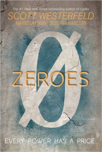 Teen Releases: Zeroes by Scott Westerfeld. You'll love it if you loved the TV show Heroes.