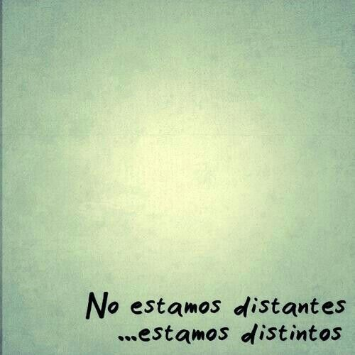 """No estamos distantes, estamos distintos"" :/"