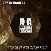 The Reminders - If You Didn't Know (DeFunk Remix) by Trap on SoundCloud