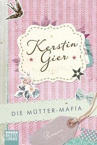 Der Auftakt von Kerstin Giers Mütter-Mafia Trilogie - Jedem nur zu empfehlen