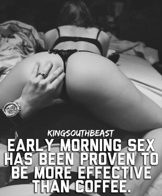 Early morning sex has been proven to be more effective than coffee. #morningsex #quotes #sexquotes #sexyquotes #coffee