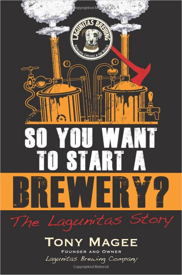 So You Want to Start a Brewery?: The Lagunitas Story  Get the inside story about how Lagunitas got started and all that happened along the way to becoming one of the largest craft brewers in the US.