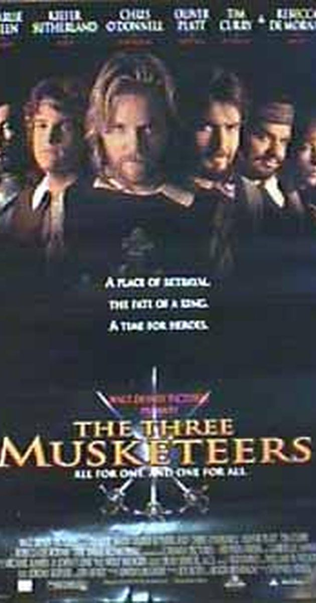 Directed by Stephen Herek.  With Charlie Sheen, Kiefer Sutherland, Chris O'Donnell, Oliver Platt. The three best of the disbanded Musketeers - Athos, Porthos, and Aramis - join a young hotheaded would-be-Musketeer, D'Artagnan, to stop the Cardinal Richelieu's evil plot: to form an alliance with enemy England by way of the mysterious Milady. From the book by Alexandre Dumas.