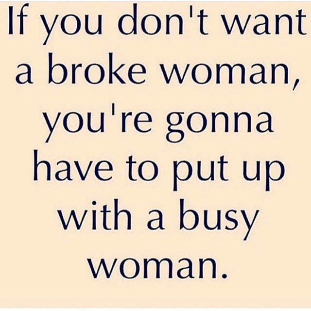 busy women don't have time for selfies, we're too focused on building dreams.