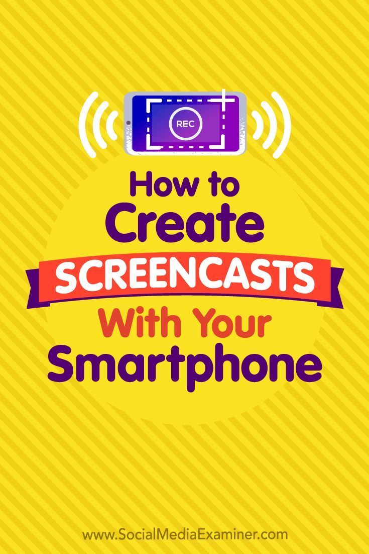Want to produce how-to videos for your social media audience? Wondering how to create screen recordings with your smartphone? In this article, you'll learn how to record screencasts on your mobile device and then customize them for top social media platforms.