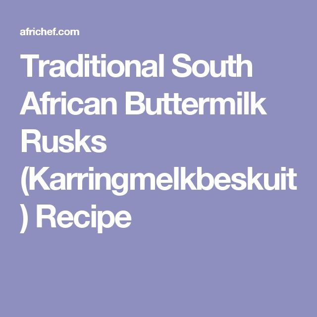 Traditional South African Buttermilk Rusks (Karringmelkbeskuit) Recipe