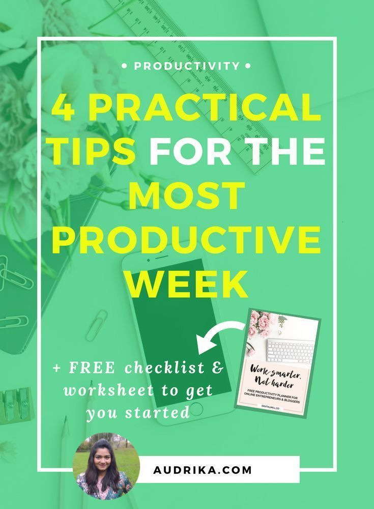 4 Practical Tips for the Most Productive Week as an Entrepreneur