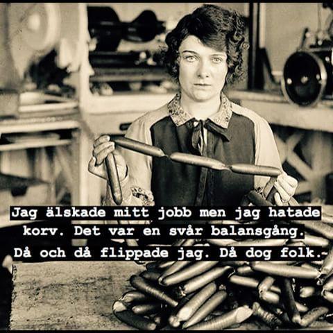 #korv #jobb #hat #hata #älska #älskar #mord #död #döda #humor #skoj #kul #ironi #fånigt #löjligt #poesi #text #foto