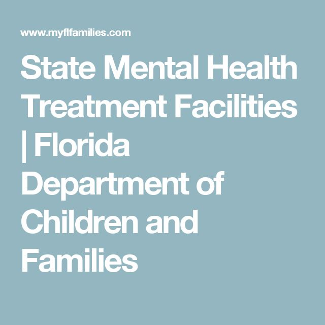State Mental Health Treatment Facilities | Florida Department of Children and Families