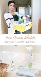 Home cleaning schedule and home cleaning checklist for busy moms