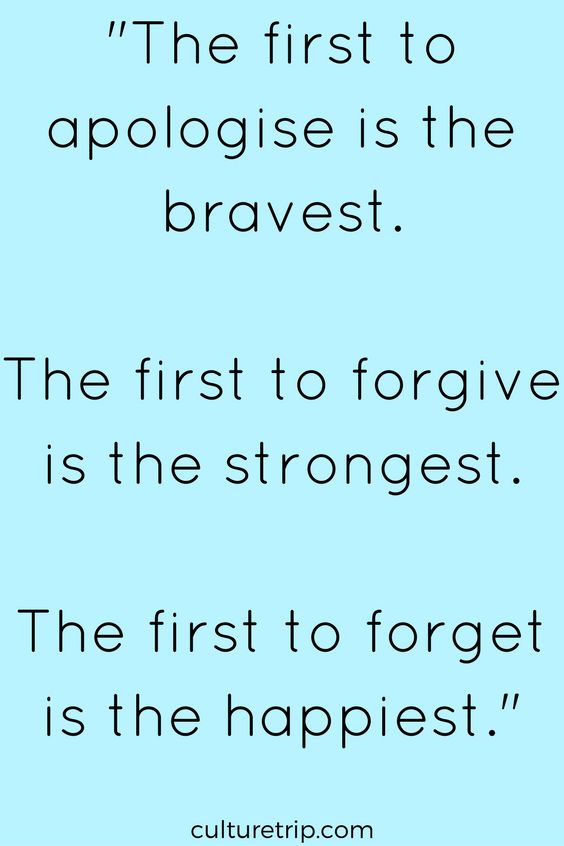 """""""The first to apologise is the bravest.The first to forgive is the strongest.The first to forget is the happiest.""""- Quote"""