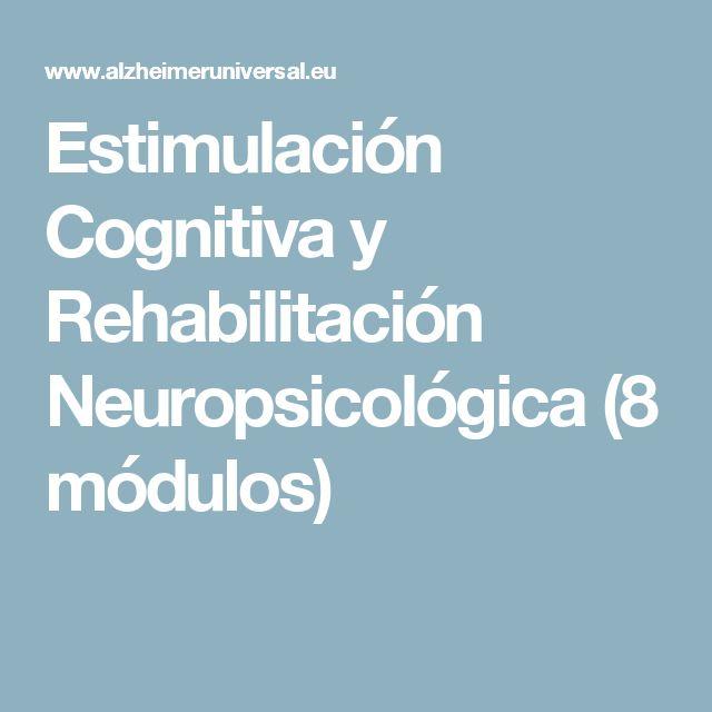 Estimulación Cognitiva y Rehabilitación Neuropsicológica (8 módulos)