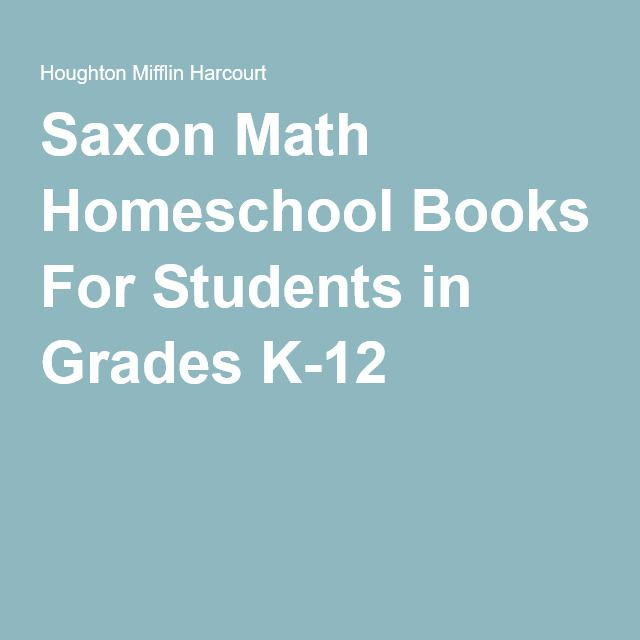 Saxon Math Homeschool Books For Students in Grades K-12