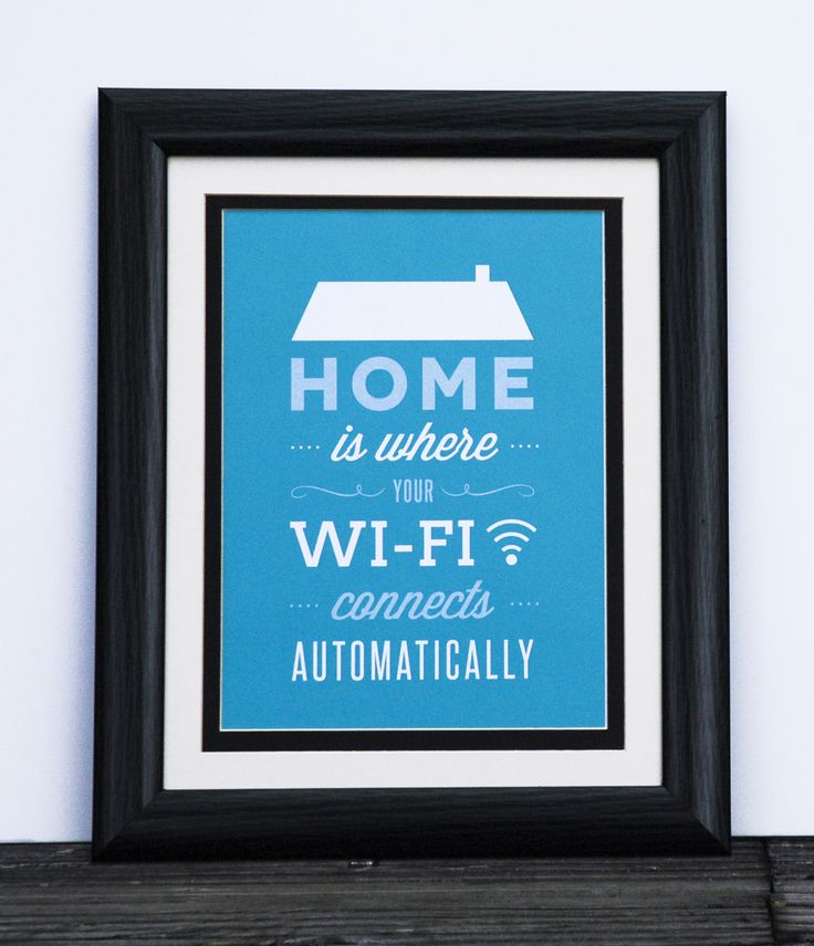 Home is where your WI-FI connects automatically - Typography quote poster print I designed and had framed to give away in my competition.  http://woobox.com/39igs9