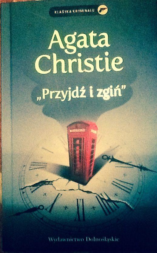 Agatha Christie - Przyjdź i zgiń