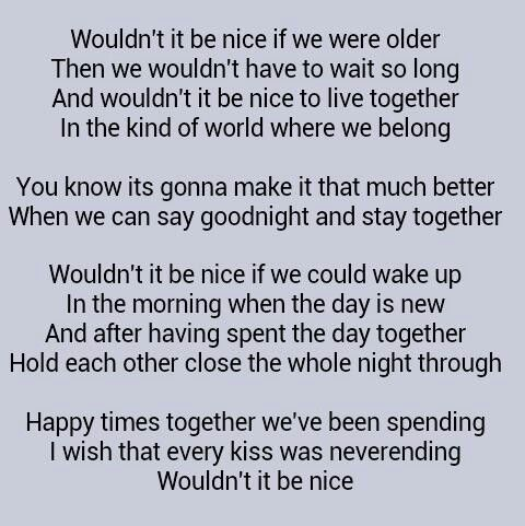 Wouldnt It Be Nice The Beach Boys I Love This Song Its On  First Dates And The Lyrics Fit