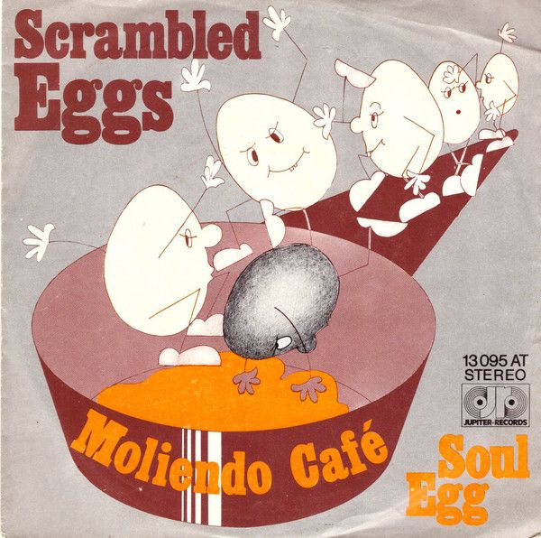 Scrambled Eggs (4) - Moliendo Café / Soul Egg at Discogs
