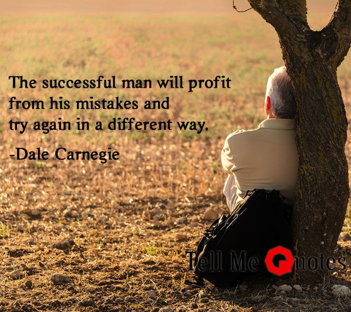 The successful man will profit from his mistakes and try again in a different way. | Dale Carnegie Quotes  #motivationalquotes #successful