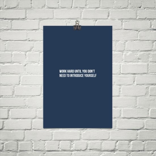 """In-your-face Poster """"Work hard until you don't need to introduce yourself"""" #163449 - Behappy.me"""