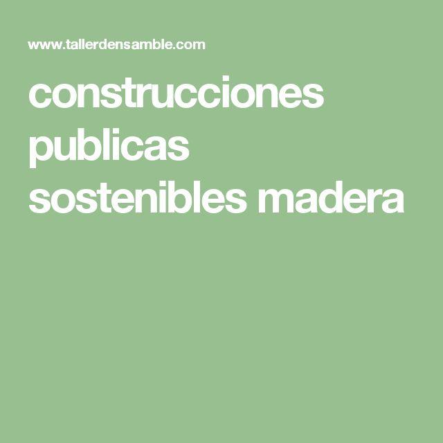 construcciones publicas sostenibles madera