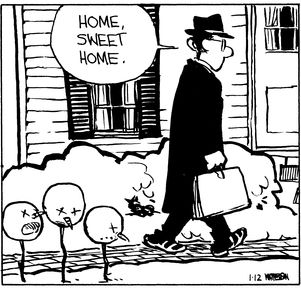 """Calvin and Hobbes QUOTE OF THE DAY (DA): """"Home, sweet home.""""  -- Dad/Bill Watterson"""