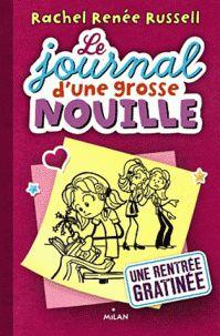 Rachel Renée Russell - Le journal d'une grosse nouille Tome 1 : Une rentrée gratinée. - Agrandir l'image