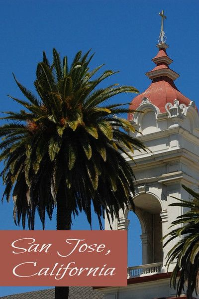 Things to do in San Jose, California via Ever In Transit