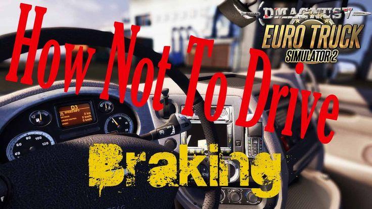 Euro Truck Simulator 2 - How Not To Drive - Braking