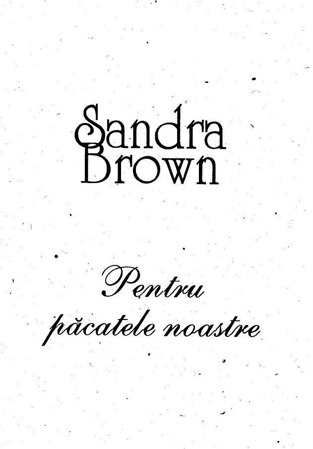 Sandra Brown-Pentru pacatele noastre