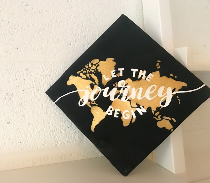 Let the journey begin graduation cap with the worlds continents behind it