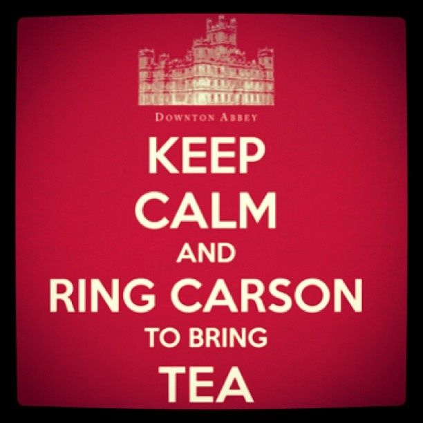 downton abbey quotes | Keep calm Downton Abbey | Quotes