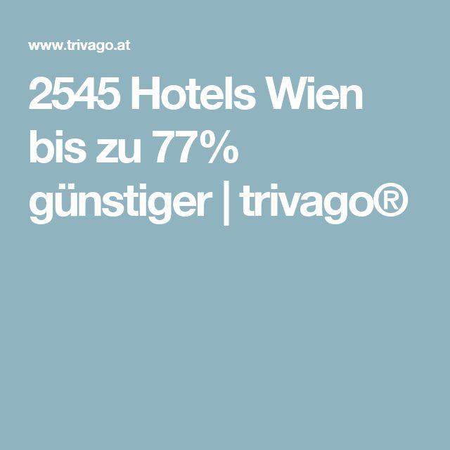 2545 Hotels Wien bis zu 77% günstiger | trivago®