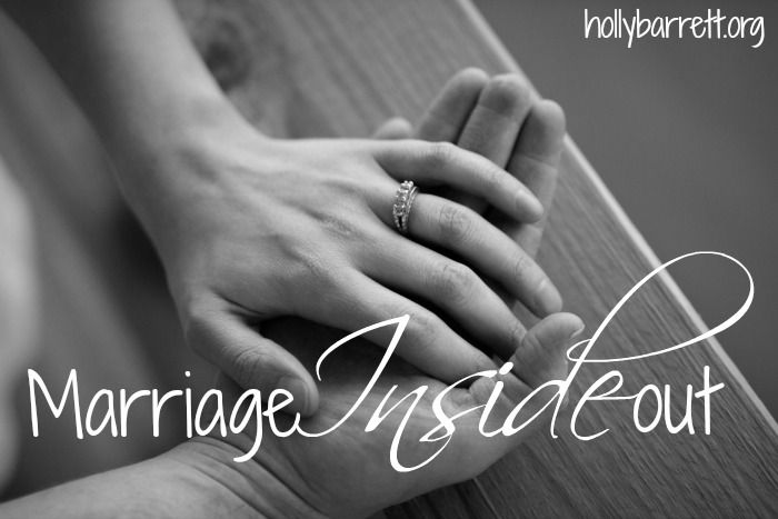 Testimony Tuesday: Marriage Inside Out | hollybarrett.org