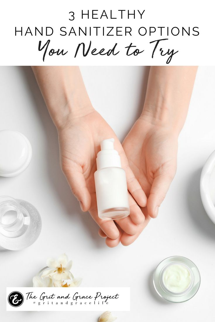 3 Healthy Hand Sanitizer Options You Need To Try Hand Sanitizer