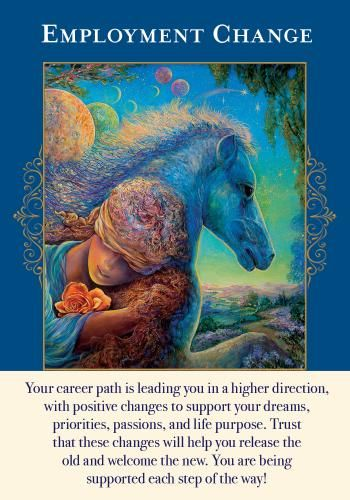 This card heralds a positive change in your career path. You are headed in a much better direction, aligned with your true beliefs and passions. No more suffering just to earn a paycheck. You will now be working from inner truth.