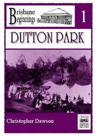 Brisbane Beginnings: Dutton Park