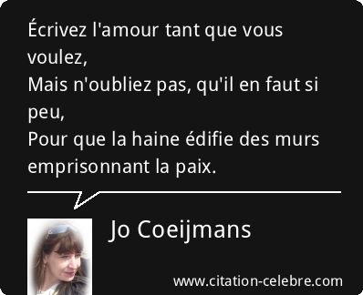 Citation Amour, Paix & Haine (Jo Coeijmans - Phrase n°102514)
