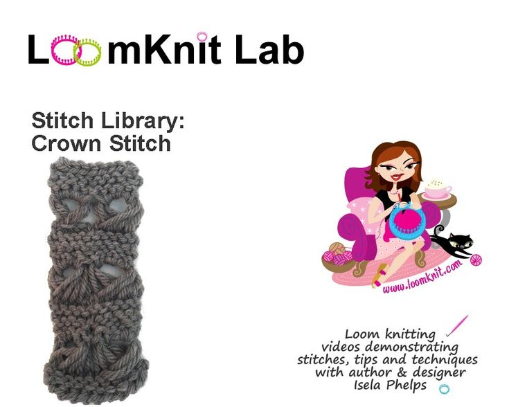 Loom Knit: Stitch Library-Crown Stitch Part 2 and several videos on utube
