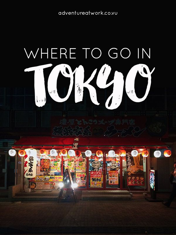 Where to go in Tokyo