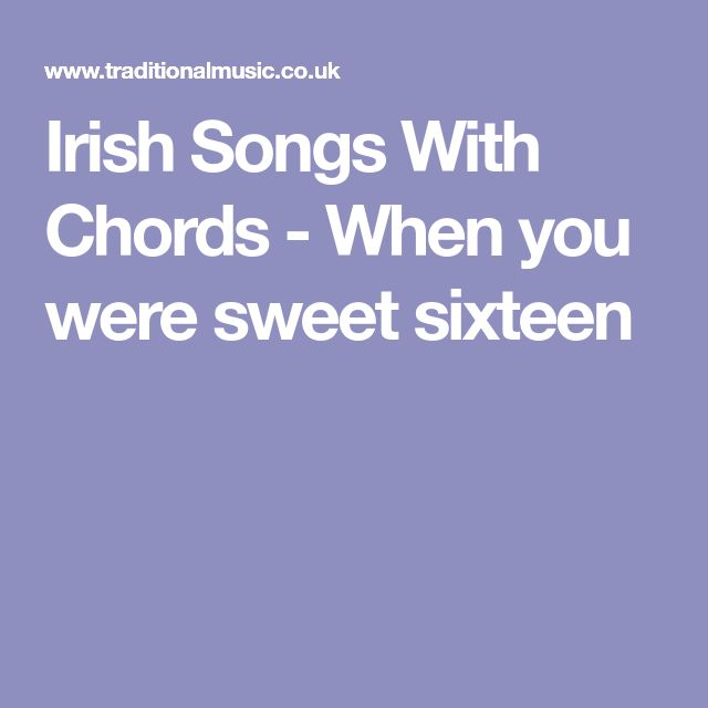 Irish Songs With Chords - When you were sweet sixteen