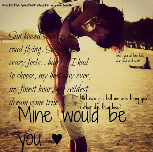 Mine Would Be You <3
