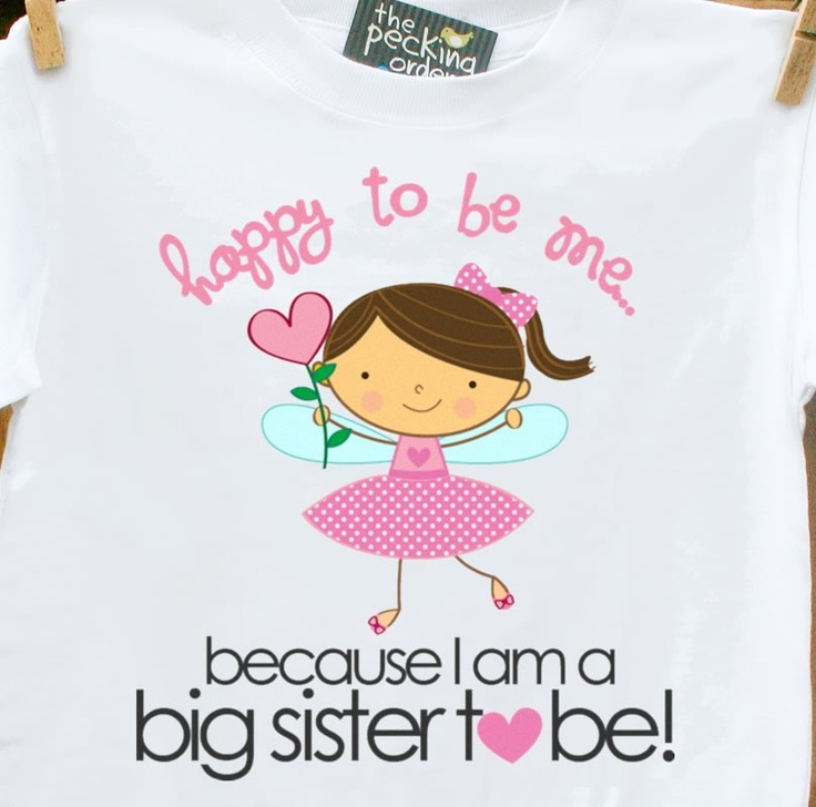 Big sister shirt - Happy To Be Me fairy Big Sister to be pregnancy announcement t-shirt. via Etsy.