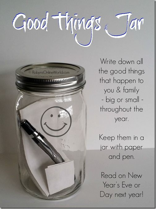 Good Things Jar Project from RobynsOnlineWorld.com - Write down any good thing, big or small, that happens throughout the year and keep in a jar. Read them all on next New Year's Eve or Day!