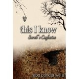this I know: Sarah's Confession (Paperback)By Reba Ponder Weiss