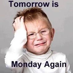 Don't we all feel this way!