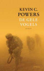 Indrukwekkende roman over de oorlog in Irak Gele vogels – Kevin Powers   Literair Nederland