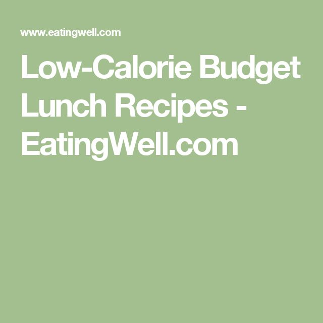 Low-Calorie Budget Lunch Recipes - EatingWell.com