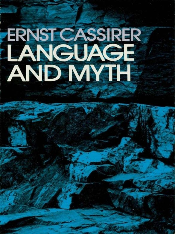 Language and Myth by Ernst Cassirer  Analyzes nonrational thought processes, demonstrating underlying grammar; Indian philosophy, Schelling modern poetry, much more.