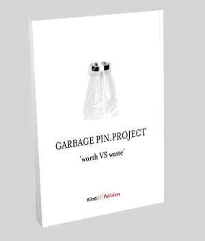 Garbage Pin Project   'worth VS waste'  Barcelona: Klimt02 Publishers, 2009    jewellery design publications